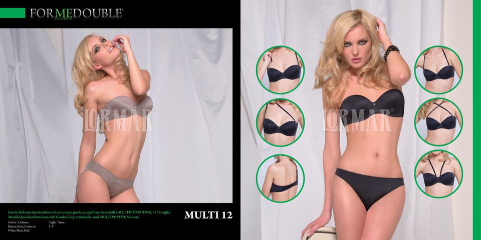 with Graded Cup, removable and MULTIPOSITION straps Colori /