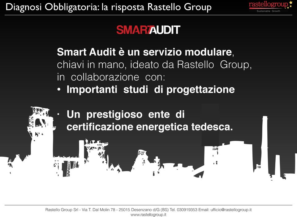 Rastello Group, in collaborazione con: Importanti studi di