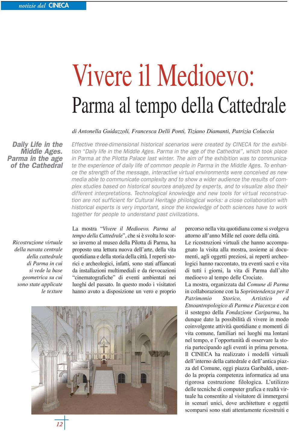 Parma in the age of the Cathedral, which took place in Parma at the Pilotta Palace last winter.