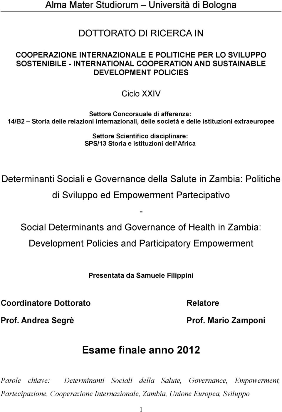 dell'africa Determinanti Sociali e Governance della Salute in Zambia: Politiche di Sviluppo ed Empowerment Partecipativo Social Determinants and Governance of Health in Zambia: Development Policies