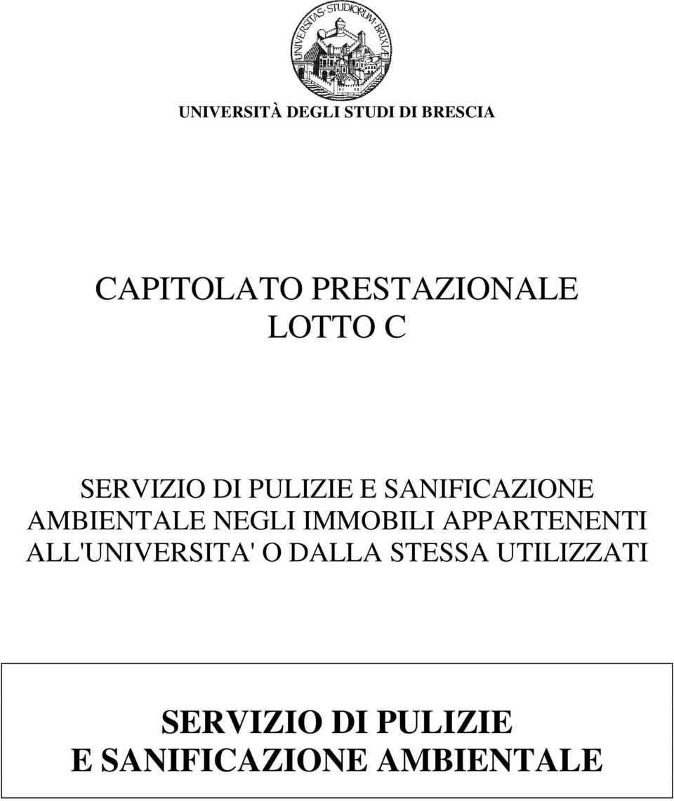 IMMOBILI APPARTENENTI ALL'UNIVERSITA' O DALLA