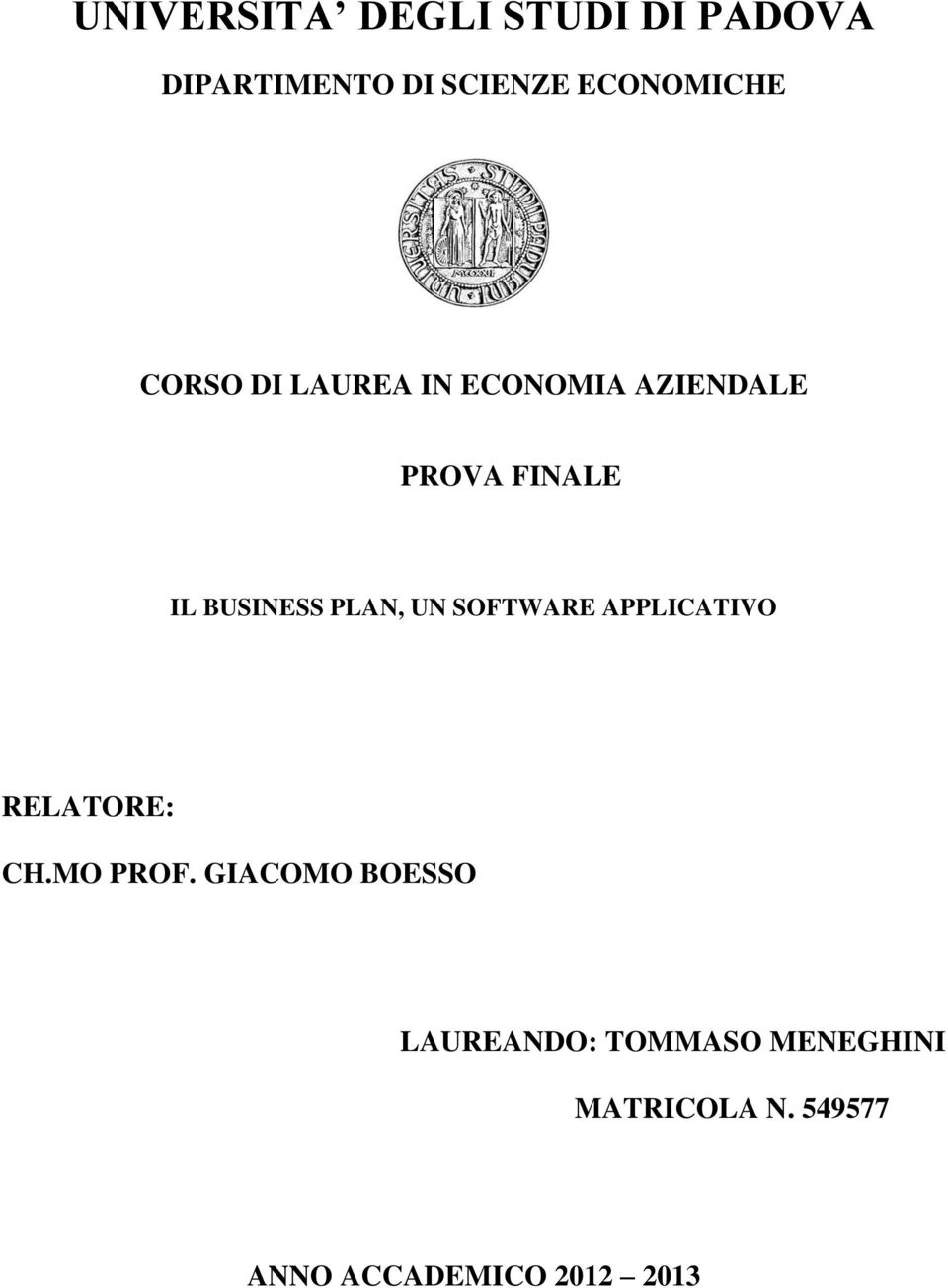 PLAN, UN SOFTWARE APPLICATIVO RELATORE: CH.MO PROF.