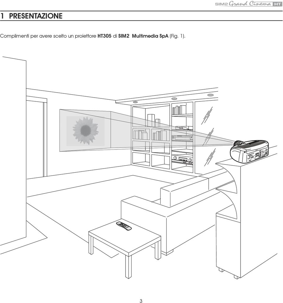SIM2 Multimedia SpA (Fig. 1).