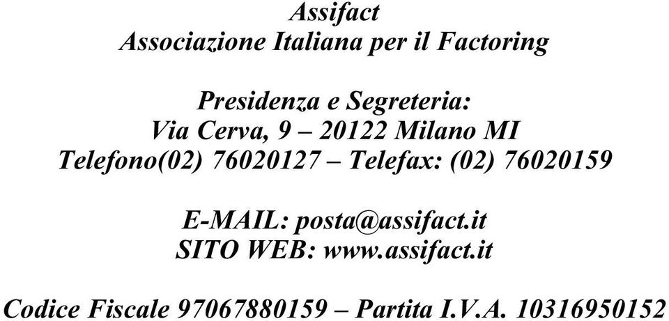 Telefax: (02) 76020159 E-MAIL: posta@assifact.it SITO WEB: www.