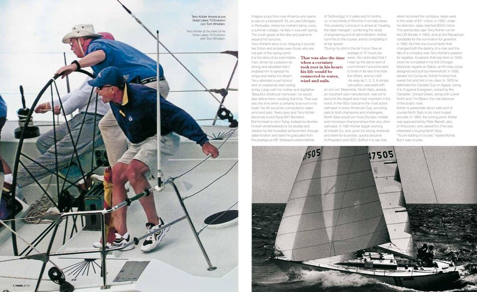 The youth gazes at the lake and yearns to expand his horizons. Terry Kohler s story is so intriguing it sounds like fiction and amazes even those who are not part of the sailing world.