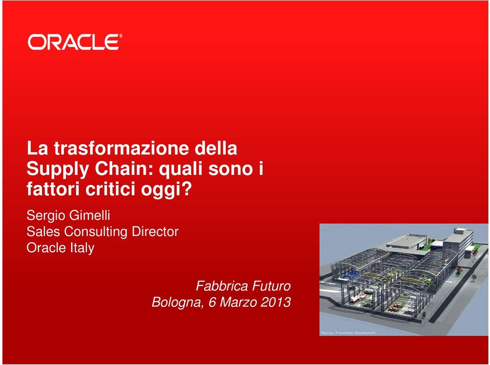 Bologna, 6 Marzo 2013 1 Copyright 2012, Oracle and/or its affiliates.