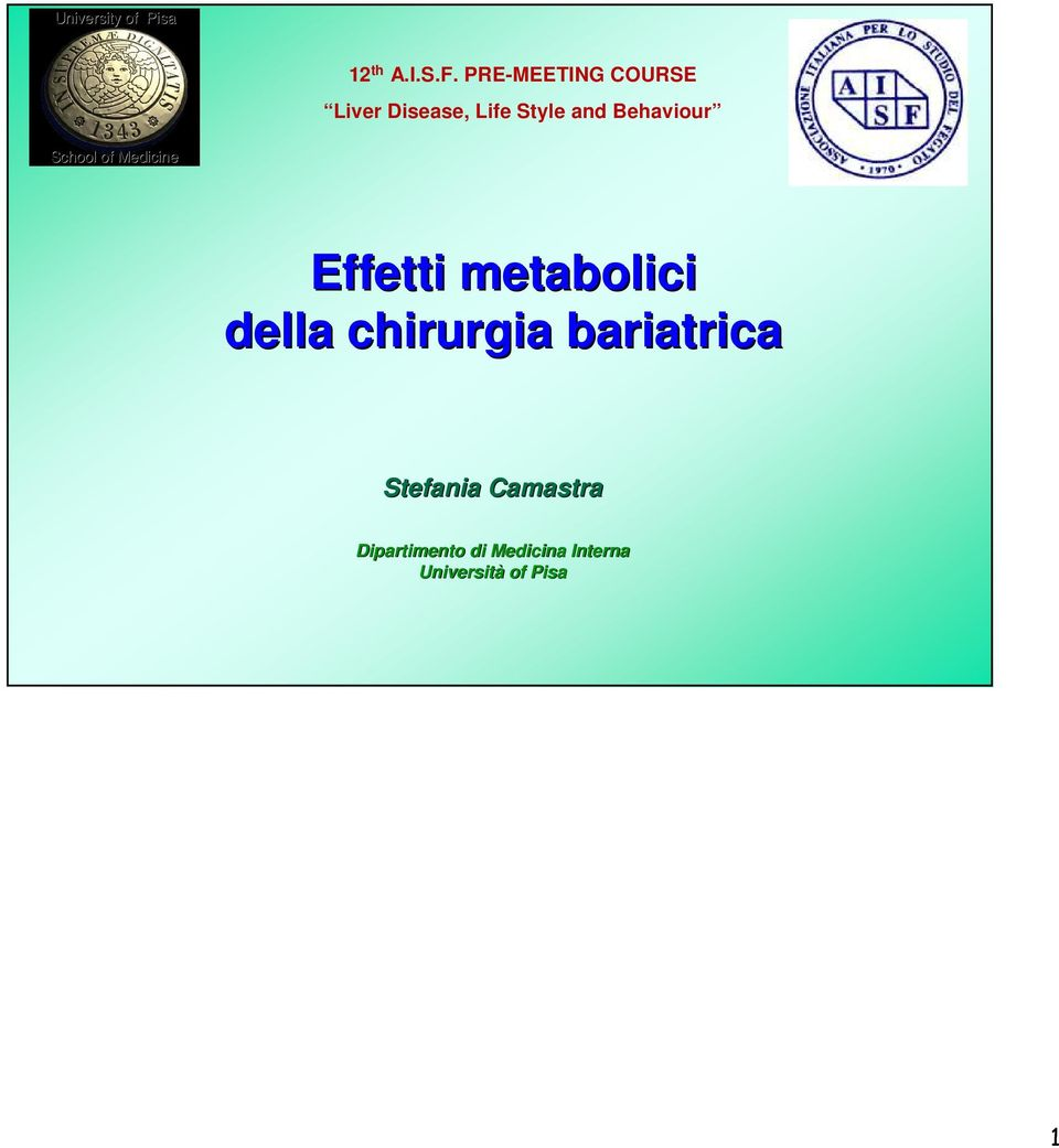 Behaviour School of Medicine Effetti metabolici della