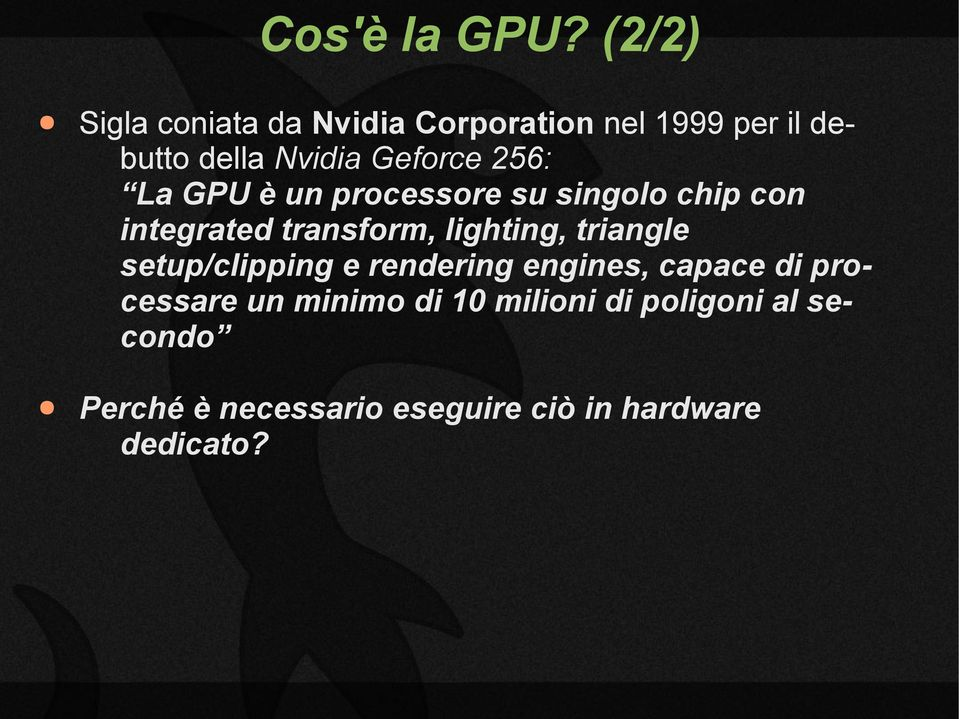 256: La GPU è un processore su singolo chip con integrated transform, lighting,
