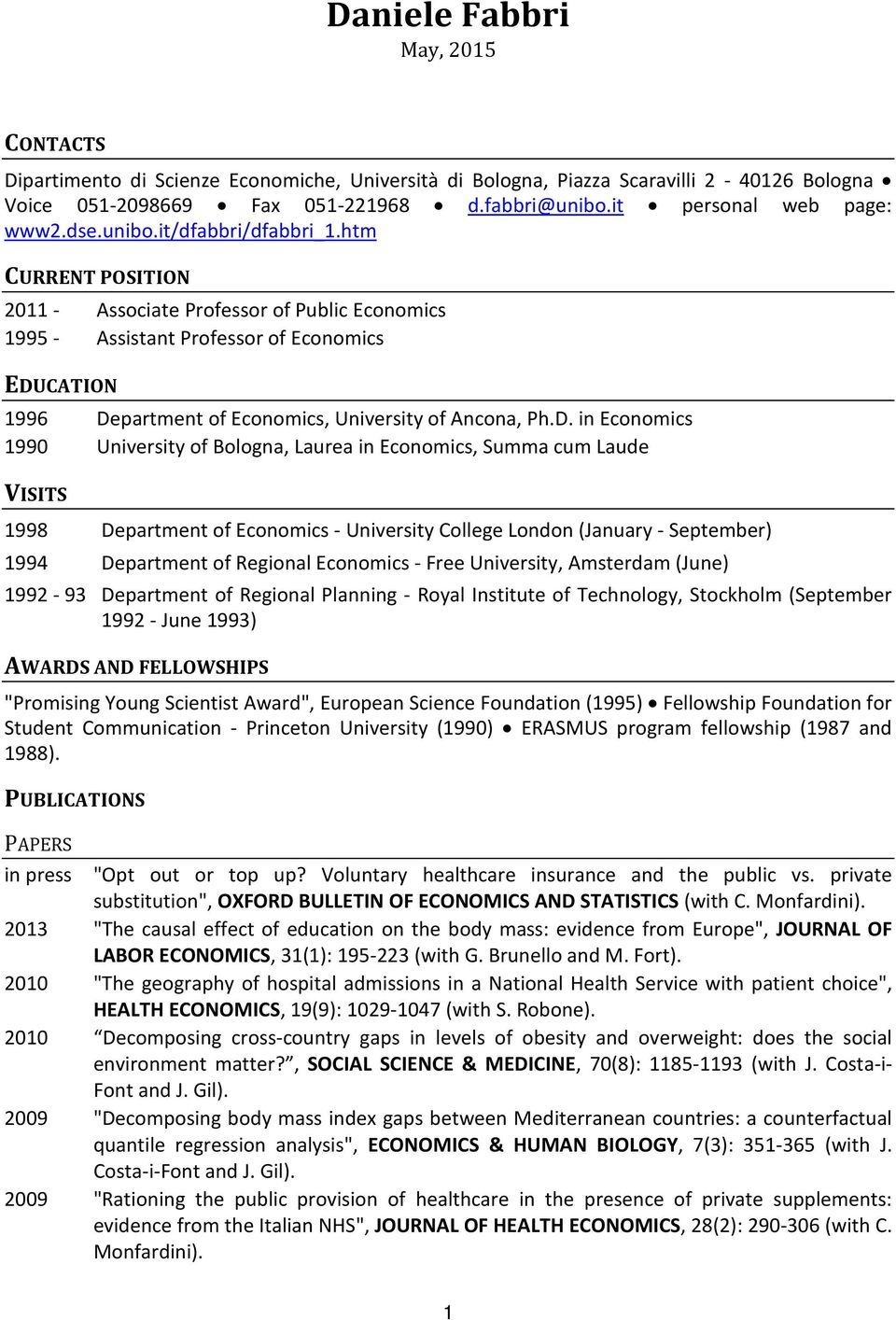 htm CURRENT POSITION 2011 - Associate Professor of Public Economics 1995 - Assistant Professor of Economics EDU