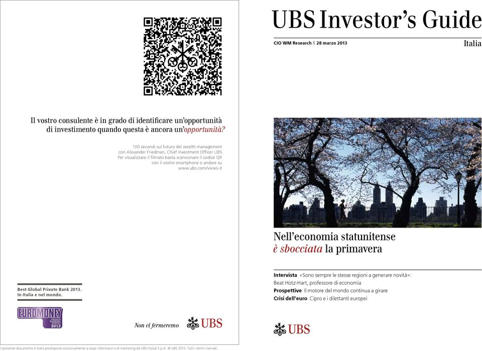 ubs.com/views-it Nell economia statunitense è sbocciata la primavera Best Global Private Bank 2013. In Italia e nel mondo.