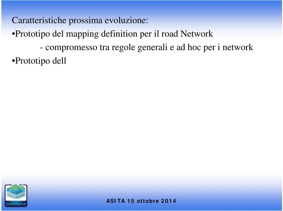 uso prototipo per definizione regole network con lo strumento (experts in NC, GeoUML and current tools, Inspire)