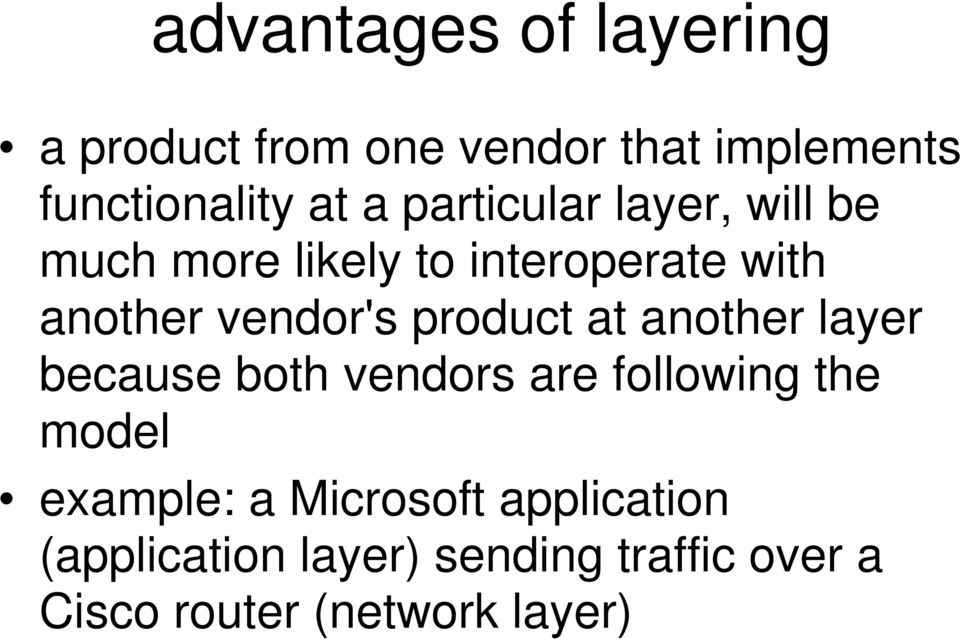 product at another layer because both vendors are following the model example: a