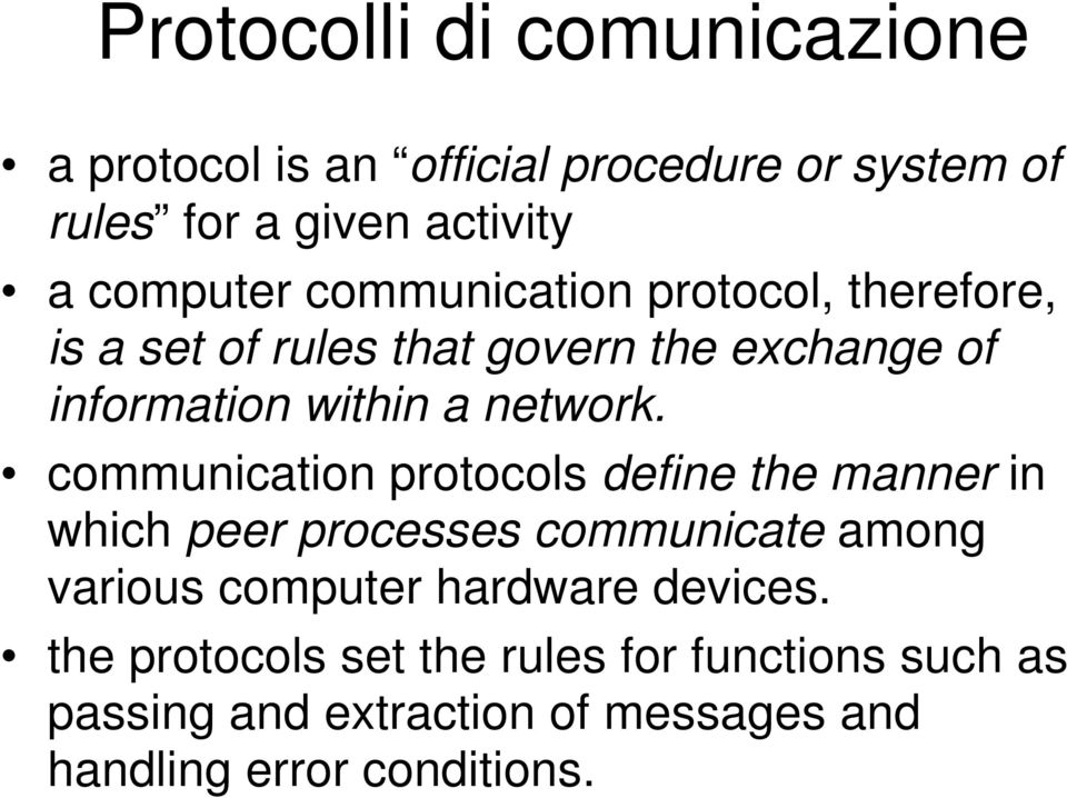 communication protocols define the manner in which peer processes communicate among various computer hardware