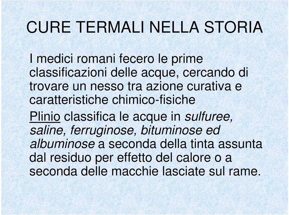 classifica le acque in sulfuree, saline, ferruginose, bituminose ed albuminose a seconda