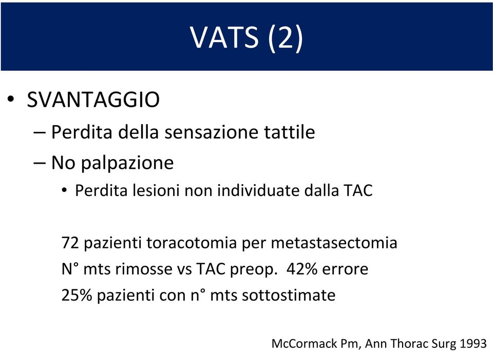 toracotomia per metastasectomia N mts rimosse vs TAC preop.