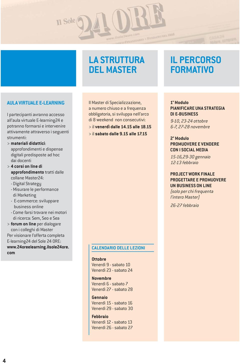 Misurare le performance di Marketing - E-commerce: sviluppare business online - Come farsi trovare nei motori di ricerca: Sem, Seo e Sea > forum on line per dialogare con i colleghi di Master Per