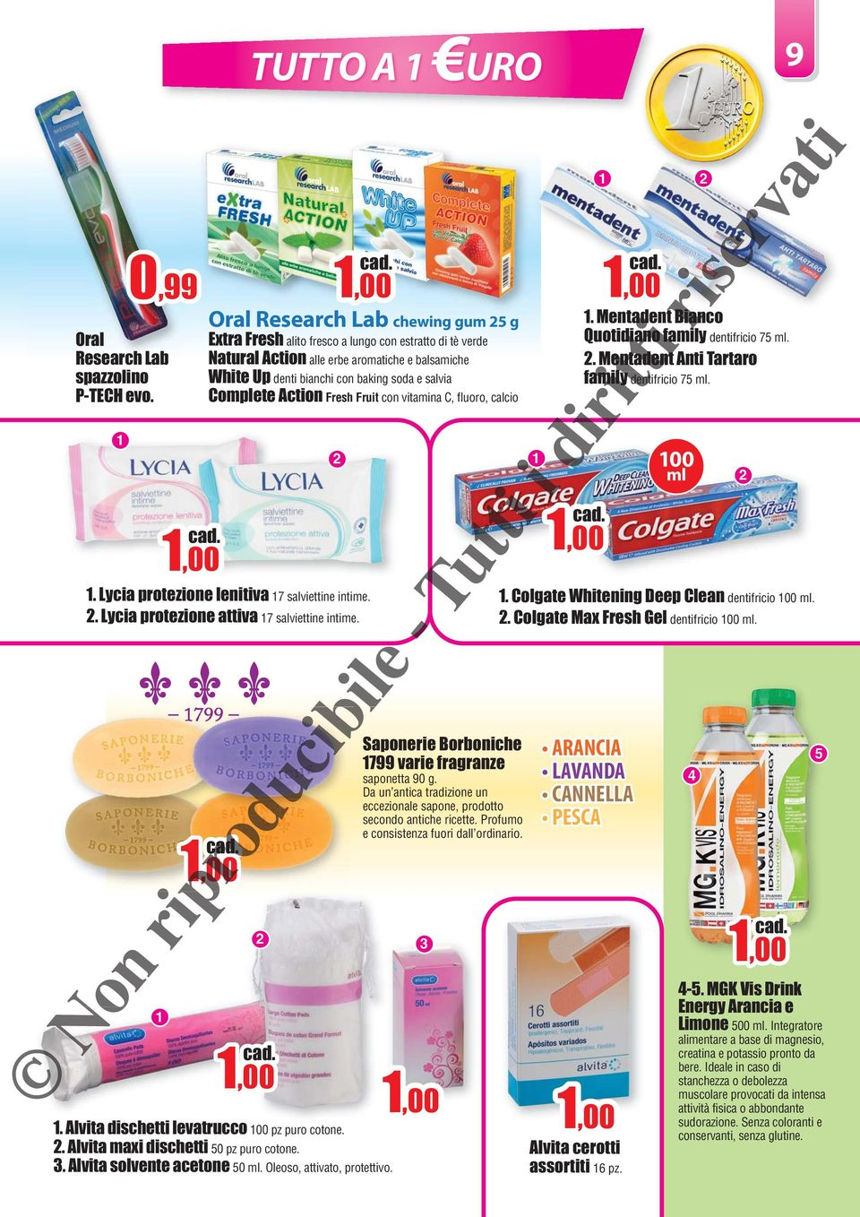 Action Fresh Fruit con vitamina C, fluoro, calcio,00. Mentadent t Bianco Quotidiano family dentifricio 7 ml.. Mentadent Anti Tartaro family dentifricio 7 ml. 00 ml,00.