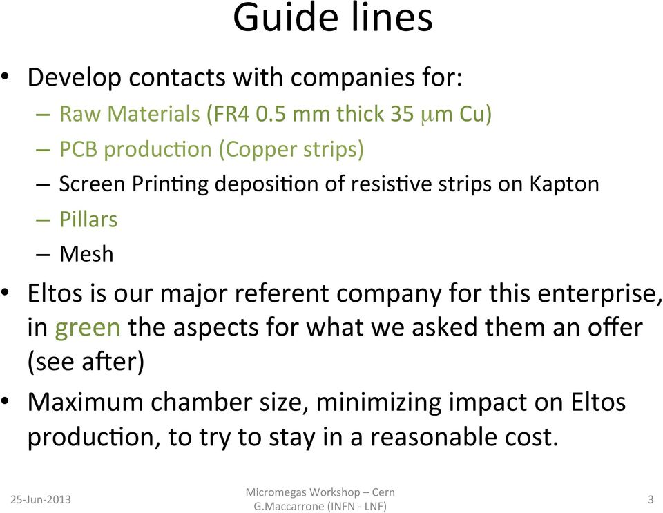 Kapton Pillars Mesh Eltos is our major referent company for this enterprise, in green the aspects for