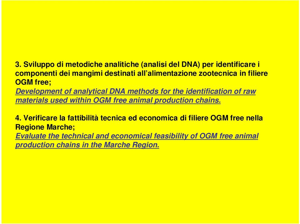 materials used within OGM free animal production chains. 4.