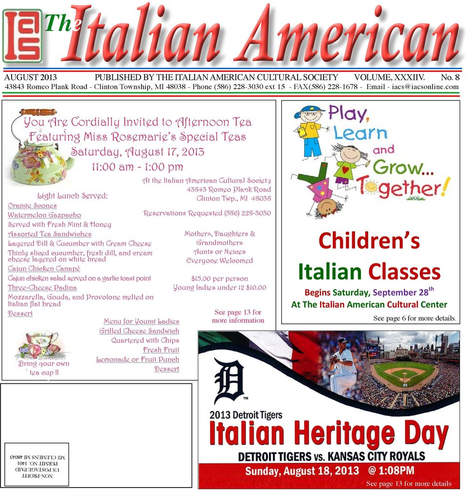 com You Are Cordially Invited to Afternoon Tea Featuring Miss Rosemarie s Special Teas Saturday, August 17, 2013 11:00 am - 1:00 pm Light Lunch Served: At the Italian American Cultural Society 43843