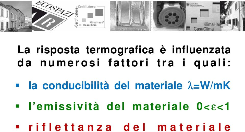 conducibilità del materiale λ=w/mk l emissività