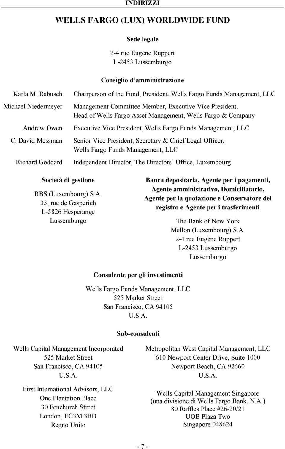 President, Wells Fargo Funds Management, LLC Management Committee Member, Executive Vice President, Head of Wells Fargo Asset Management, Wells Fargo & Company Executive Vice President, Wells Fargo