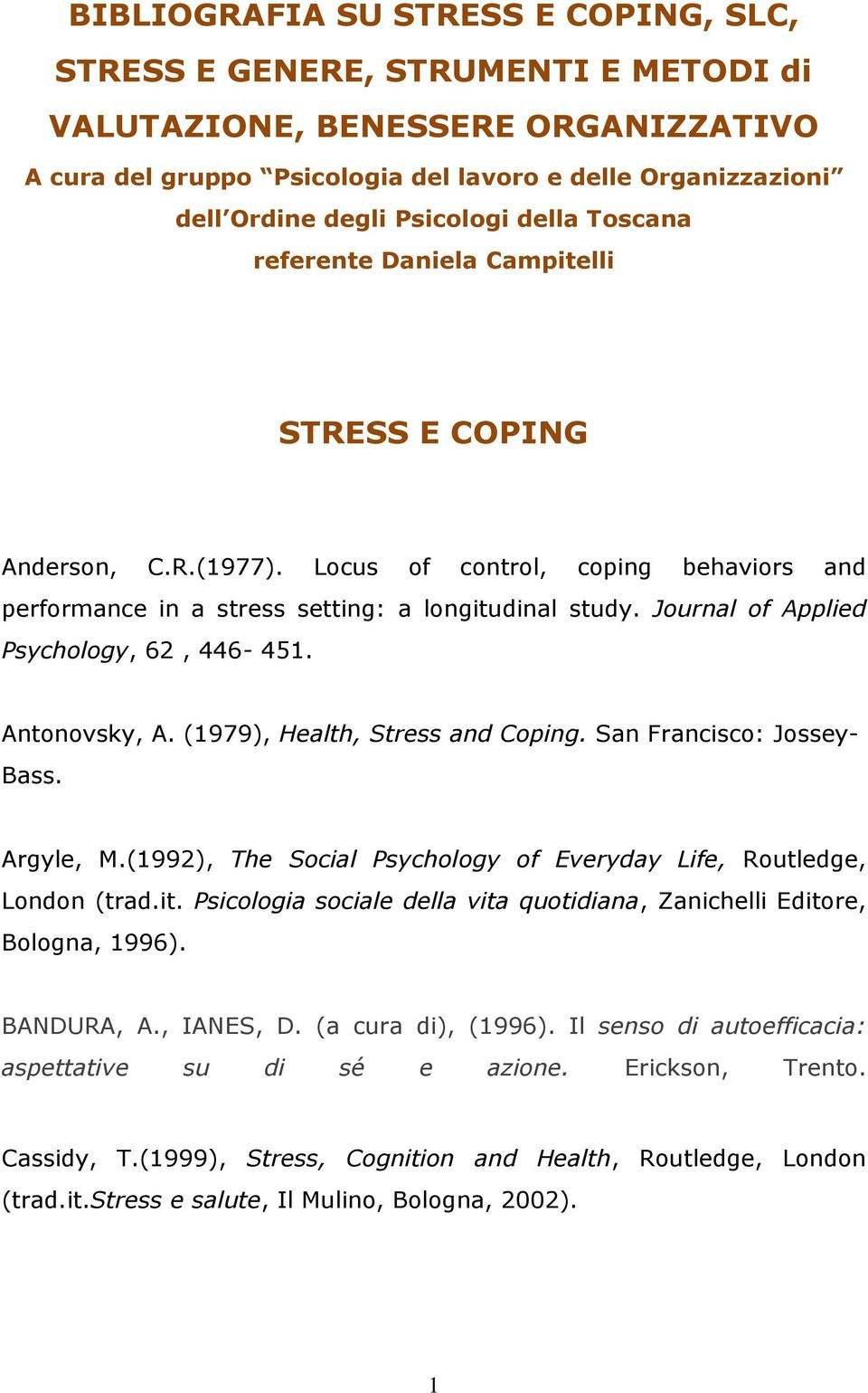 Journal of Applied Psychology, 62, 446-451. Antonovsky, A. (1979), Health, Stress and Coping. San Francisco: Jossey- Bass. Argyle, M.
