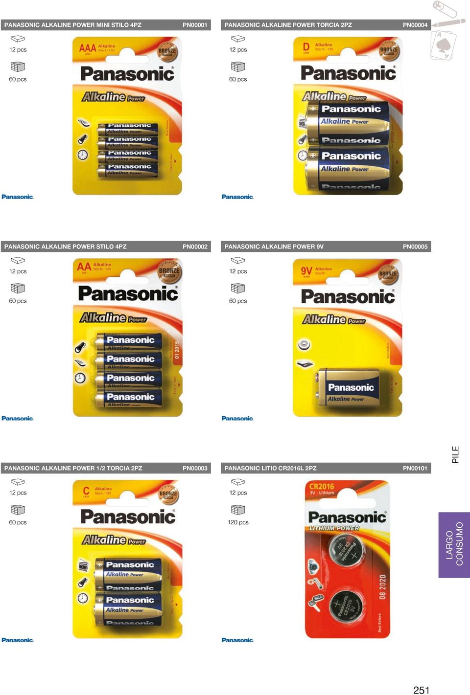 640 420 420 PANASONIC ALKALINE POWER STILO 4PZ PN00002 PANASONIC ALKALINE POWER 9V PN00005 60 pcs 60 pcs