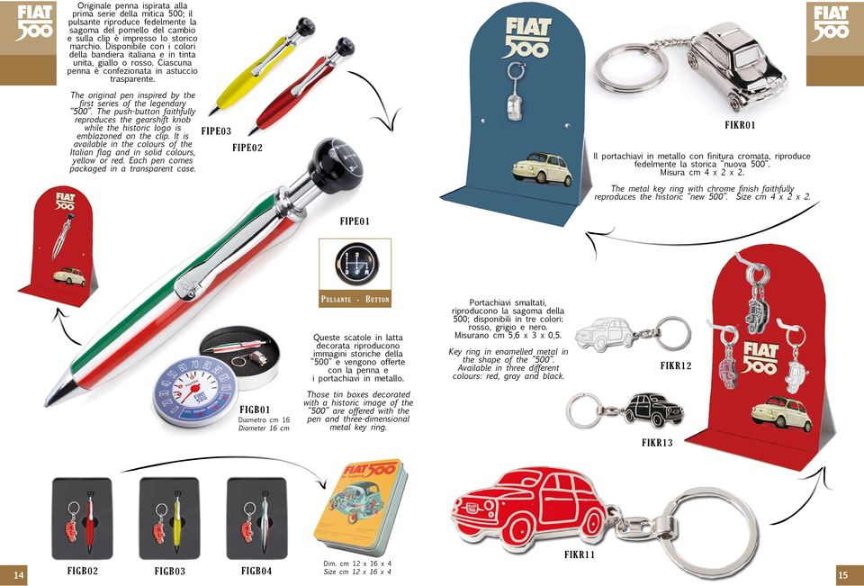 The original pen inspired by the first series of the legendary 500. The push-button faithfully reproduces the gearshift knob while the historic logo is emblazoned on the clip.