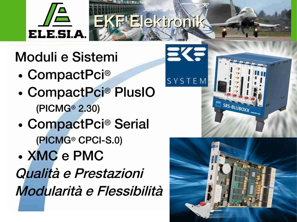 30) CompactPci Serial (PICMG CPCI-S.
