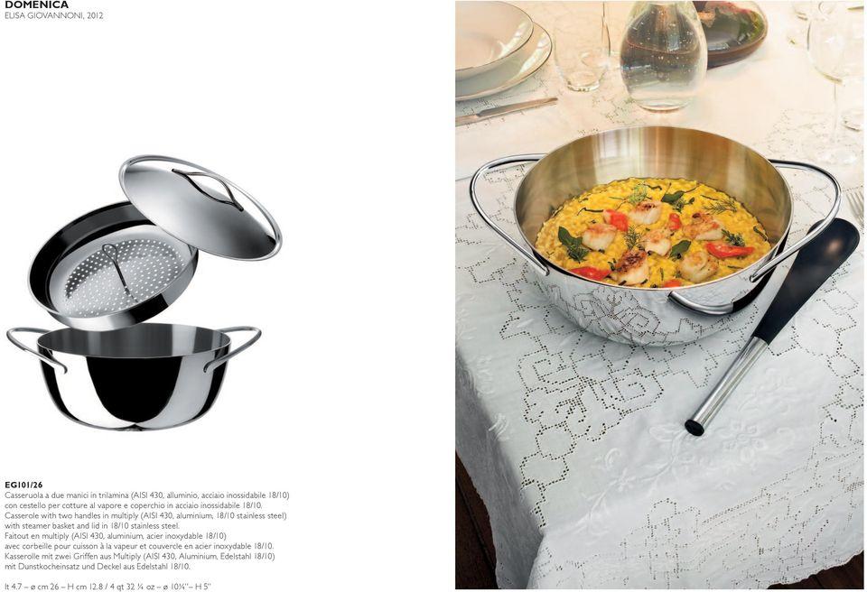 Casserole with two handles in multiply (AISI 430, aluminium, 18/10 stainless steel) with steamer basket and lid in 18/10 stainless steel.