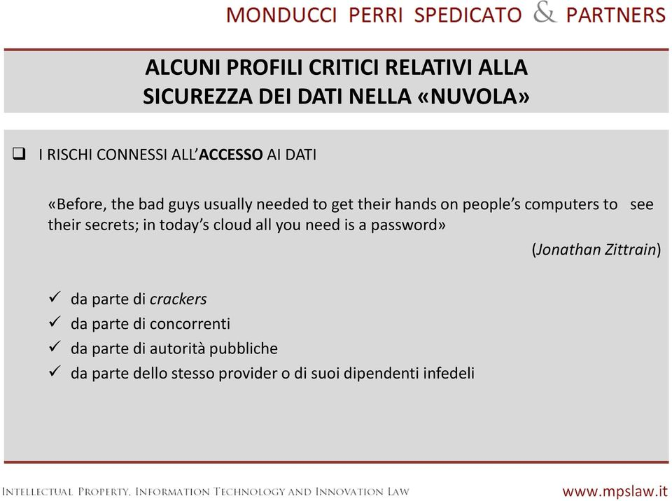 secrets; in today s cloud all you need is a password» (Jonathan Zittrain) dapartedicrackers da parte