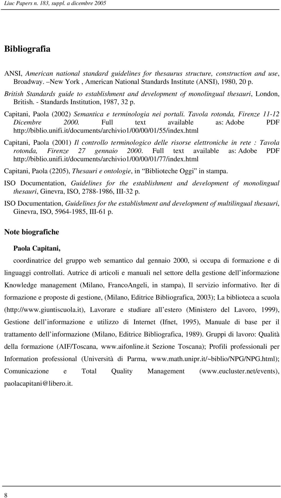 - Standards Institution, 1987, 32 p. Capitani, Paola (2002) Semantica e terminologia nei portali. Tavola rotonda, Firenze 11-12 Dicembre 2000. Full text available as: Adobe PDF http://biblio.unifi.