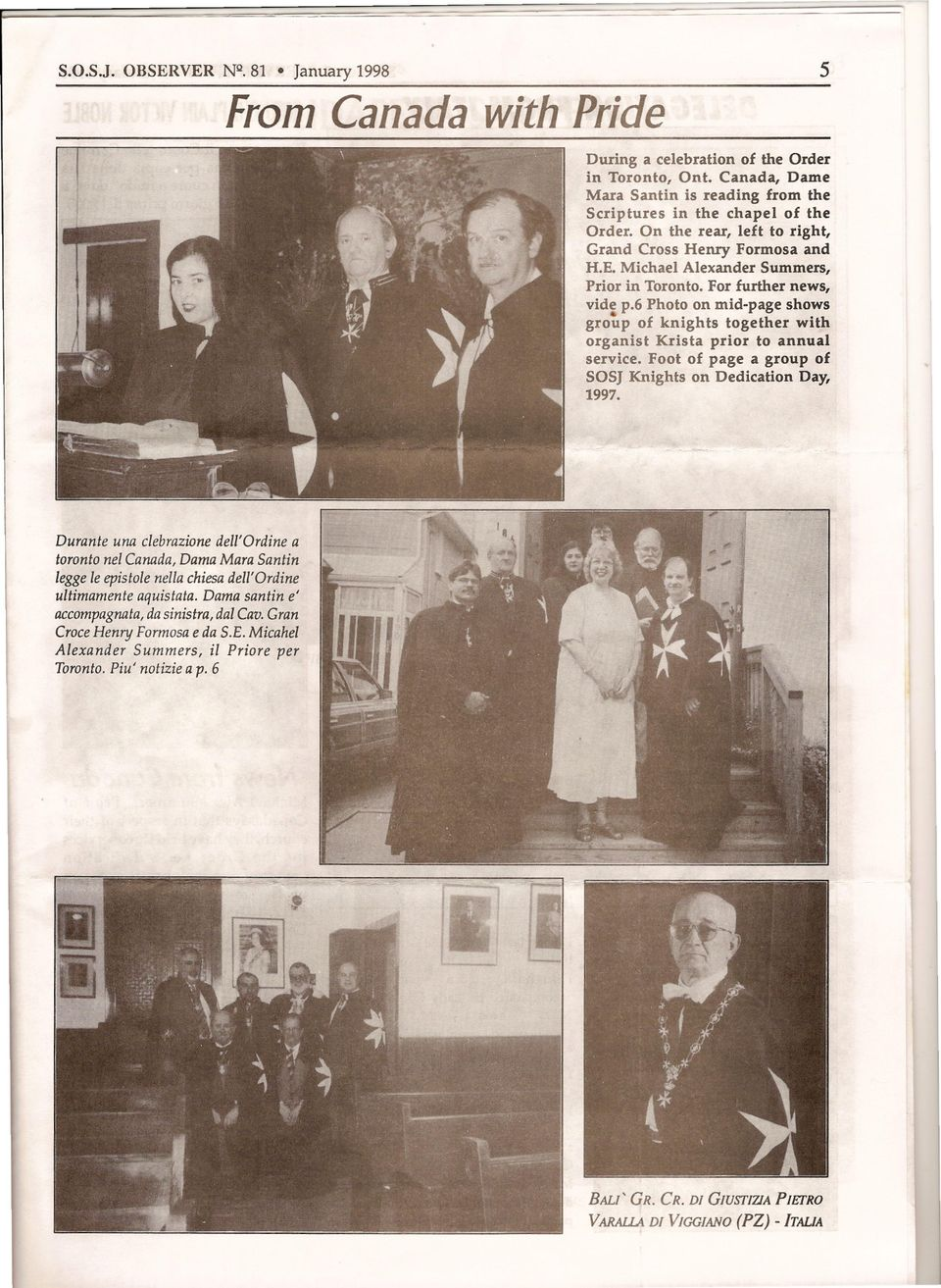 6 Photo on mid-page shows grotp of knights together with organist Krista prior to annual service. Foot of page a group of SOSJ Knights on Dedication Day, 1997.