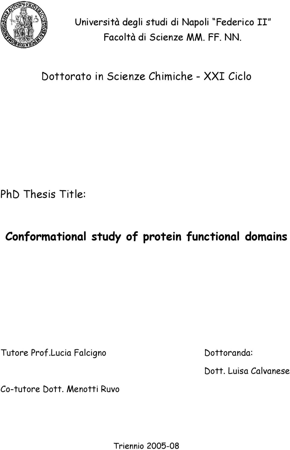 Conformational study of protein functional domains Tutore Prof.