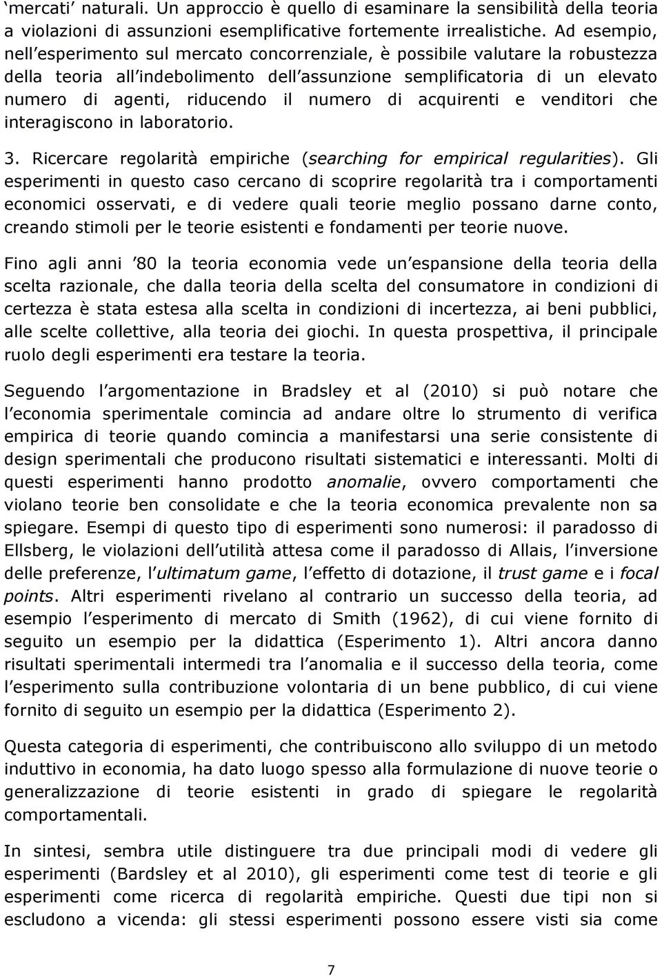 numero di acquirenti e venditori che interagiscono in laboratorio. 3. Ricercare regolarità empiriche (searching for empirical regularities).