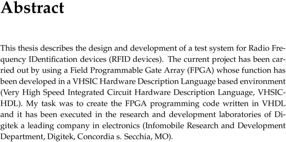 based environment (Very High Speed Integrated Circuit Hardware Description Language, VHSIC- HDL).