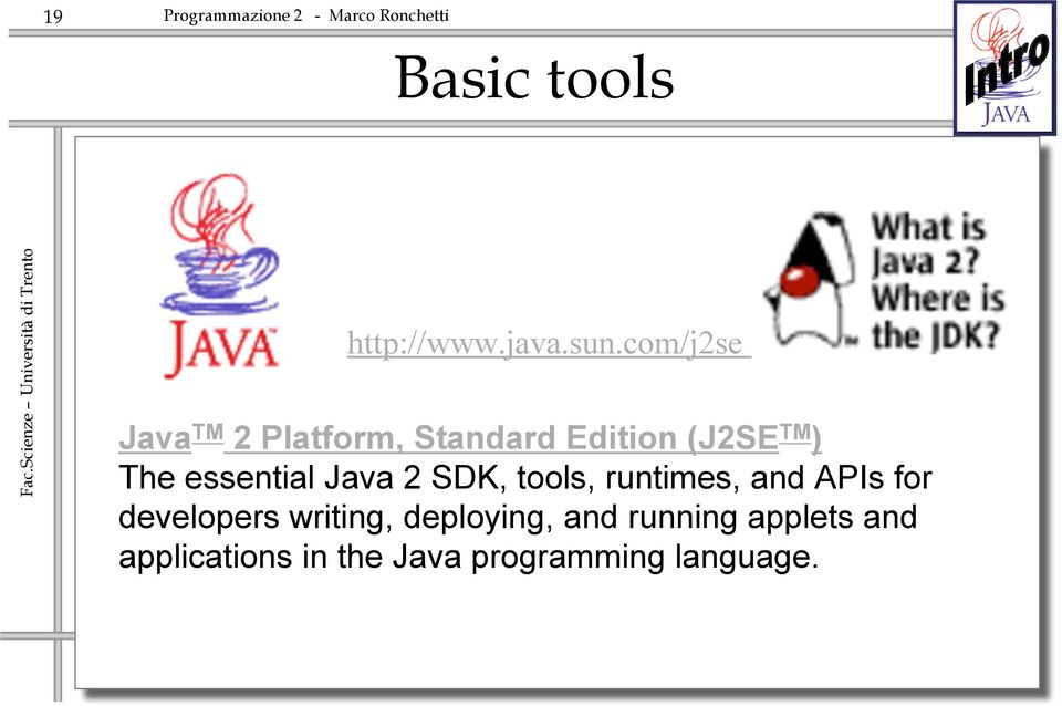 essential Java 2 SDK, tools, runtimes, and APIs for developers