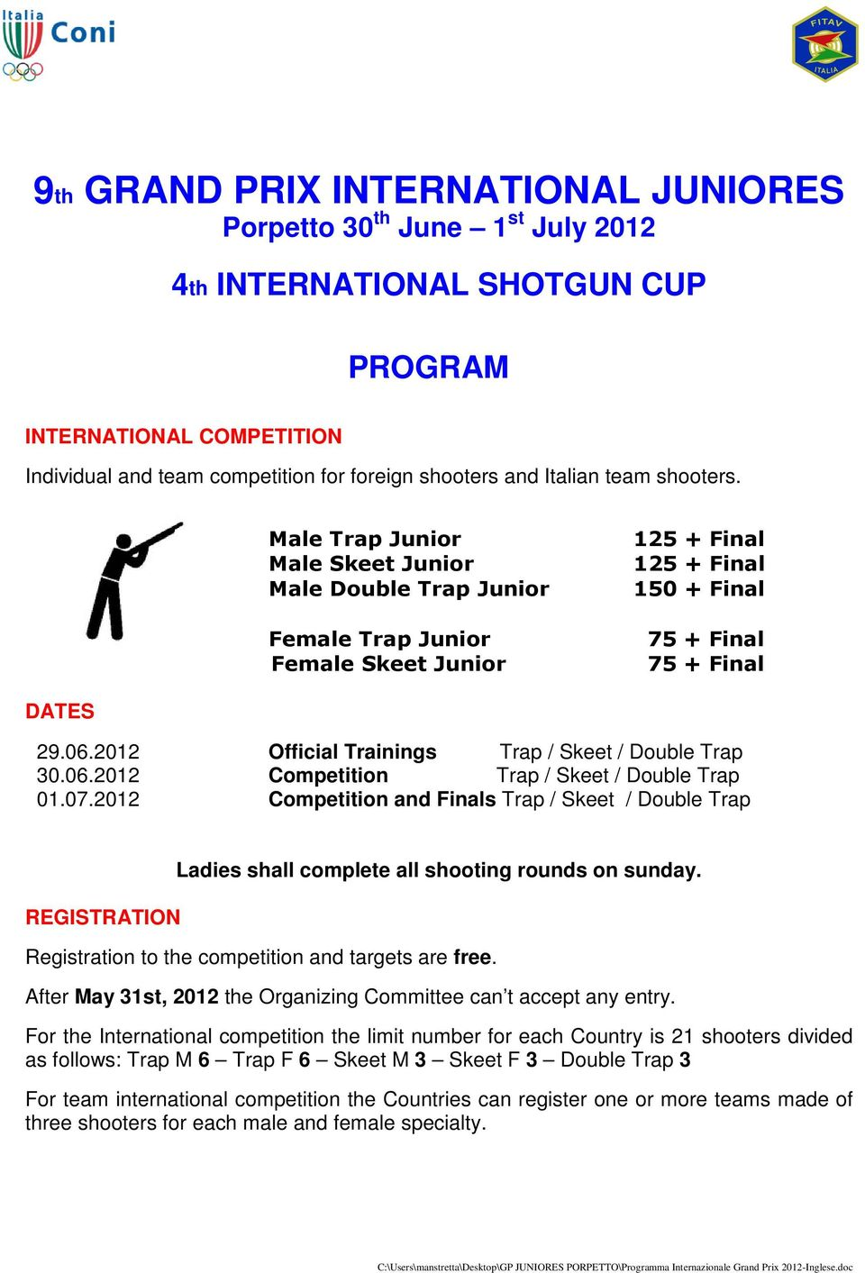 2012 Official Trainings Trap / Skeet / Double Trap 30.06.2012 Competition Trap / Skeet / Double Trap 01.07.