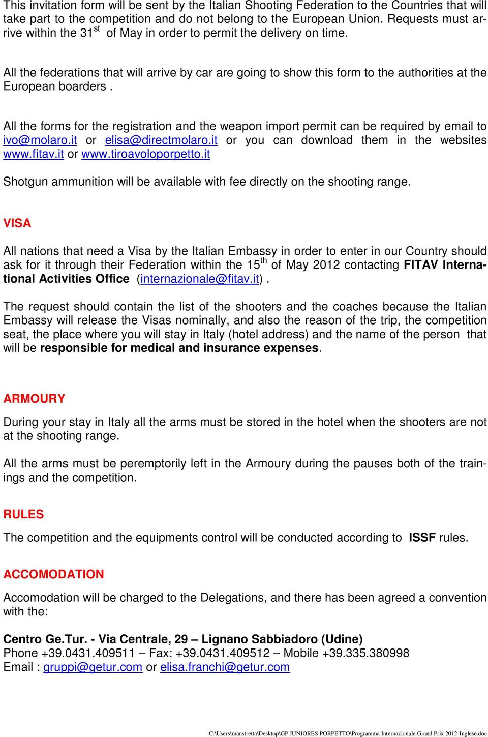 All the federations that will arrive by car are going to show this form to the authorities at the European boarders.