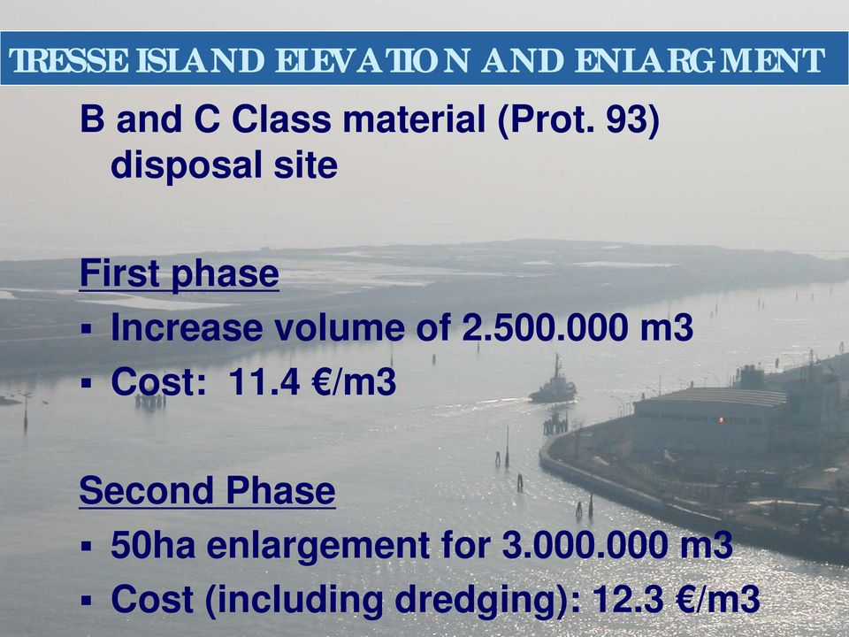 93) disposal site First phase Increase volume of 2.500.