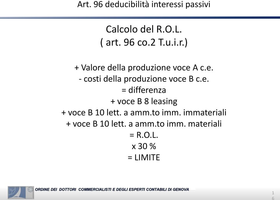 e. = differenza + voce B 8 leasing + voce B 10 lett. a amm.to imm.