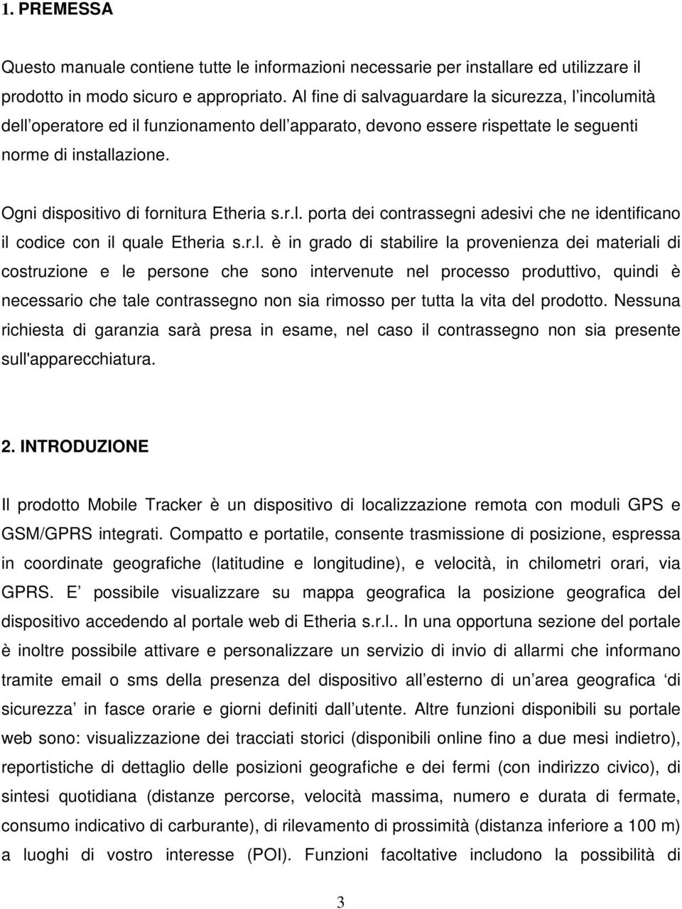 Ogni dispositivo di fornitura Etheria s.r.l.
