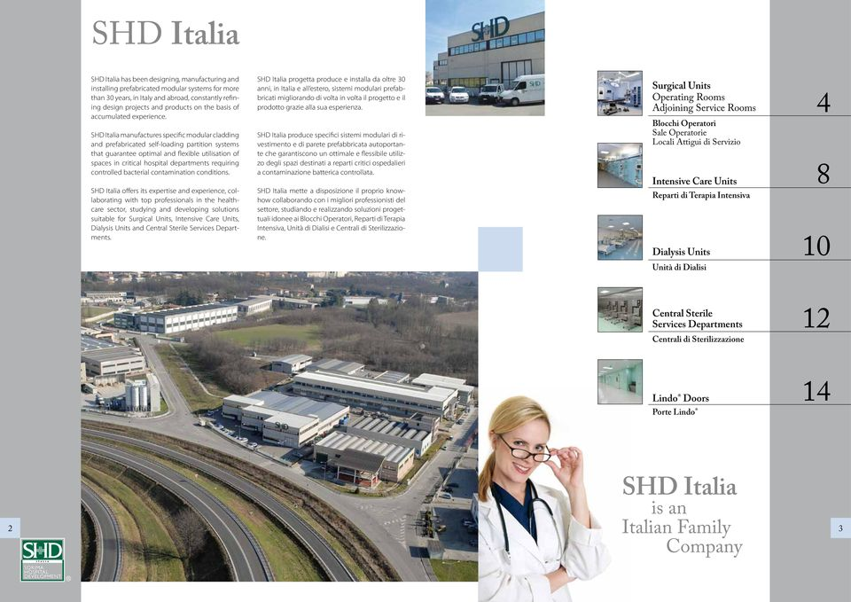 SHD Italia manufactures specific modular cladding and prefabricated self-loading partition systems that guarantee optimal and flexible utilisation of spaces in critical hospital departments requiring