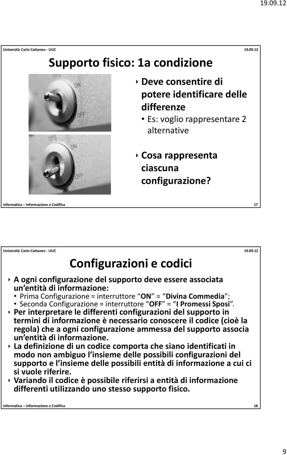 Commedia ; Seconda Configurazione = interruttore OFF = I Promessi Sposi.