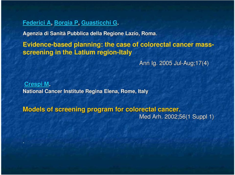 Evidence-based planning: the case of colorectal cancer massscreening in the Latium