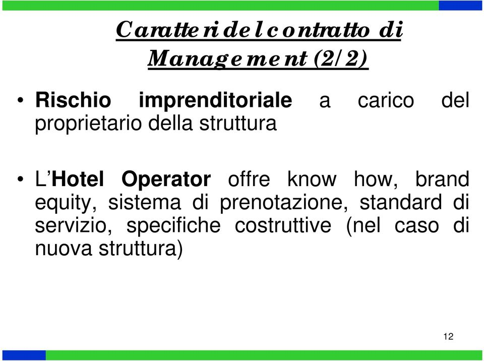 Hotel Operator offre know how, brand equity, sistema di