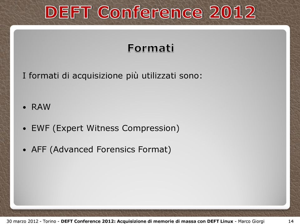 Format) 30 marzo 2012 - Torino - DEFT Conference 2012: