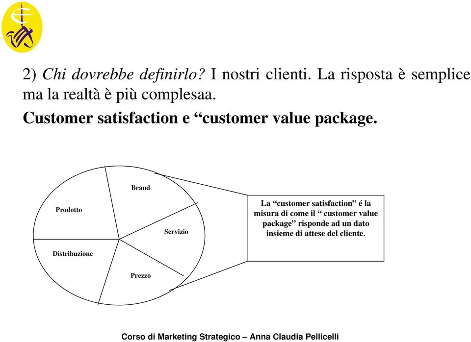 Customer satisfaction e customer value package.
