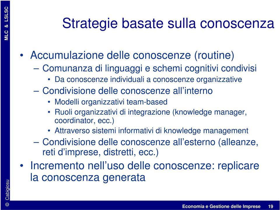 integrazione (knowledge manager, coordinator, ecc.